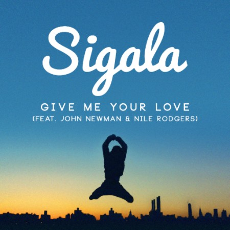 Sigala ft. John Newman & Nile Rodgers – THE PEACH REVIEW®