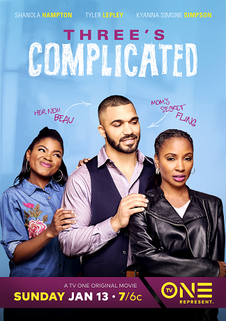 tv one original film three s complicated premieres january 13